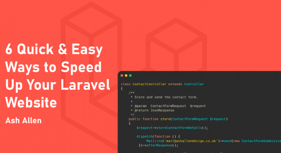6 Quick & Easy Ways to Speed Up Your Laravel Website