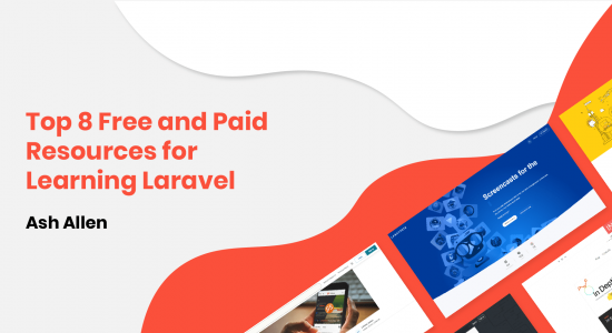 Top 8 Free and Paid Resources for Learning Laravel