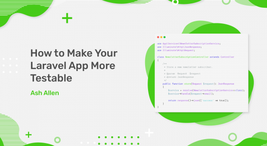How to Make Your Laravel App More Testable