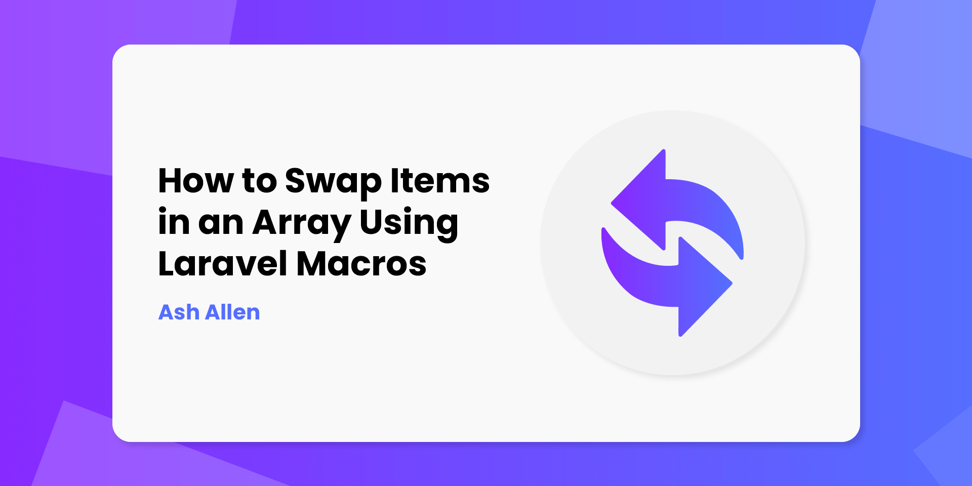 Learn how to create a new Laravel macro and register it in a service provider. Then find out how we can use that macro to swap items in an array using the Arr::swap() method.