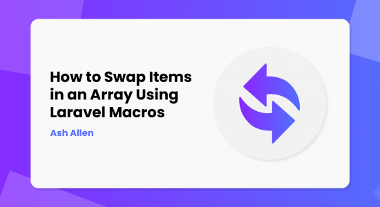 How to Swap Items in an Array Using Laravel Macros