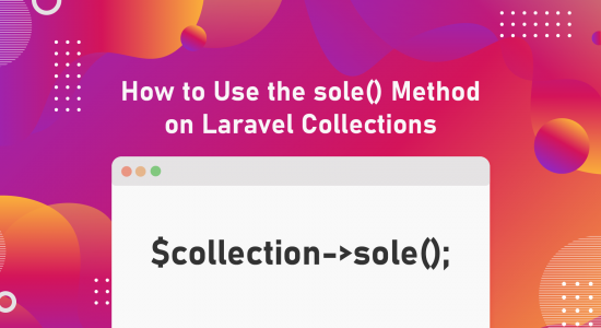 How to Use the sole() Method on Laravel Collections