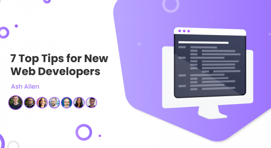 7 Top Tips for New Web Developers