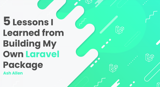 5 Lessons I Learned from Building My Own Laravel Package