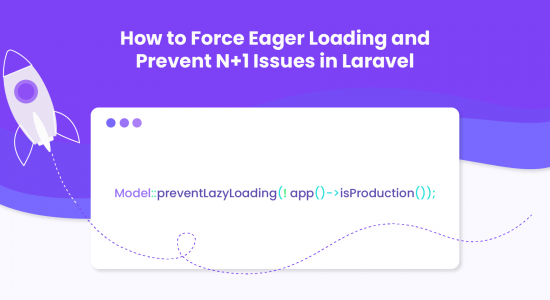 How to Force Eager Loading and Prevent N+1 Issues in Laravel