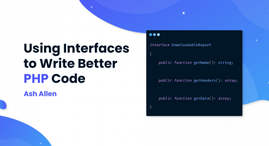 Using Interfaces to Write Better PHP Code