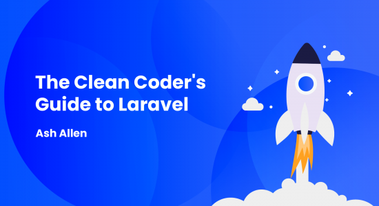 The Clean Coder's Guide to Laravel [FREE 70 Page PDF]