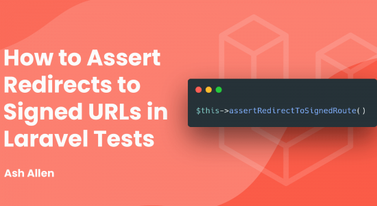 How to Assert Redirects to Signed URLs in Laravel Tests