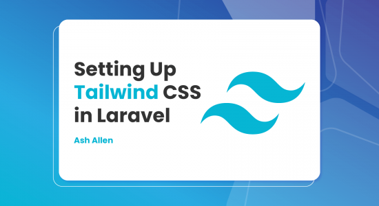 Setting Up Tailwind CSS in Laravel