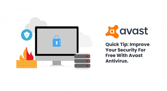 Quick Tip: Improve Your Security For Free With Avast Antivirus