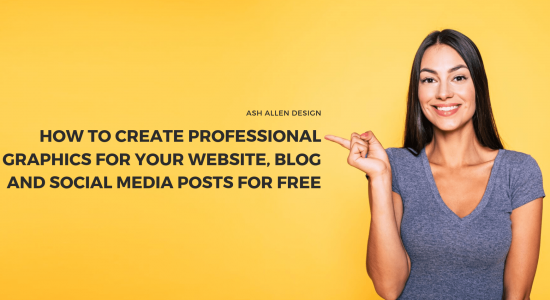 How To Create Professional Graphics For Your Website, Blog and Social Media Posts For Free